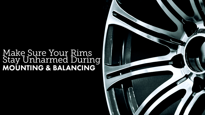 Make Sure Your Rims Stay Unharmed During Mounting and Balancing