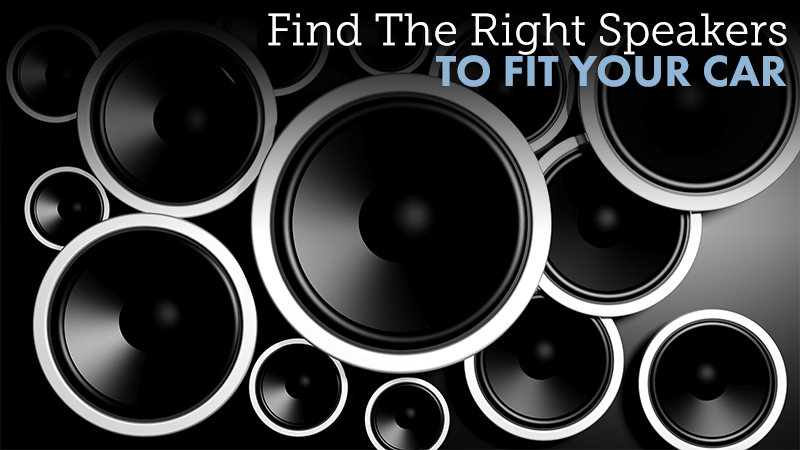 Find The Right Speakers To Fit Your Car